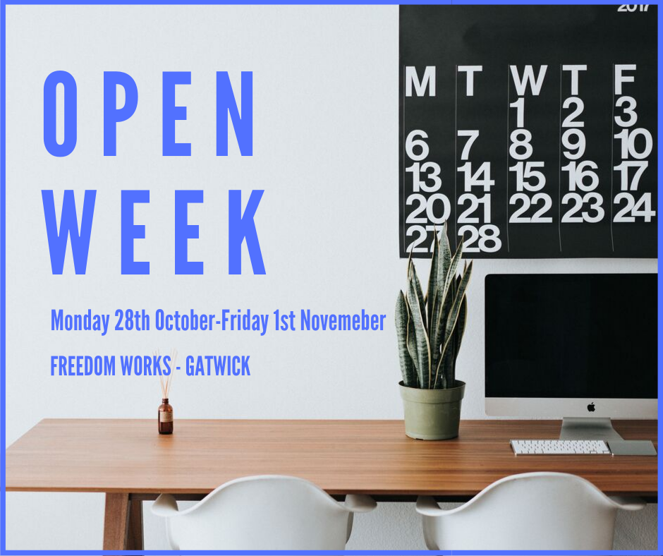 OPEN WEEK AT FREEDOM WORKS GATWICK