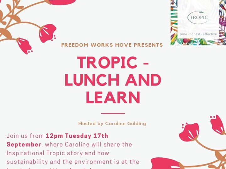 Tropic Skincare - Freedom Works Hove, Lunch and Learn