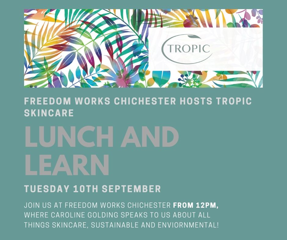 Freedom Works Gatwick Tropic Skincare Freedom Works Chichester Lunch And Learn Eventi Freedom Works Gatwick